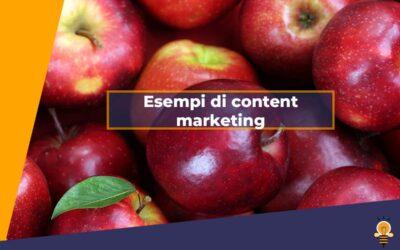 Qualche esempio per capire il content marketing