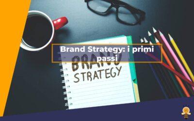 Strategie di branding: i primi passi
