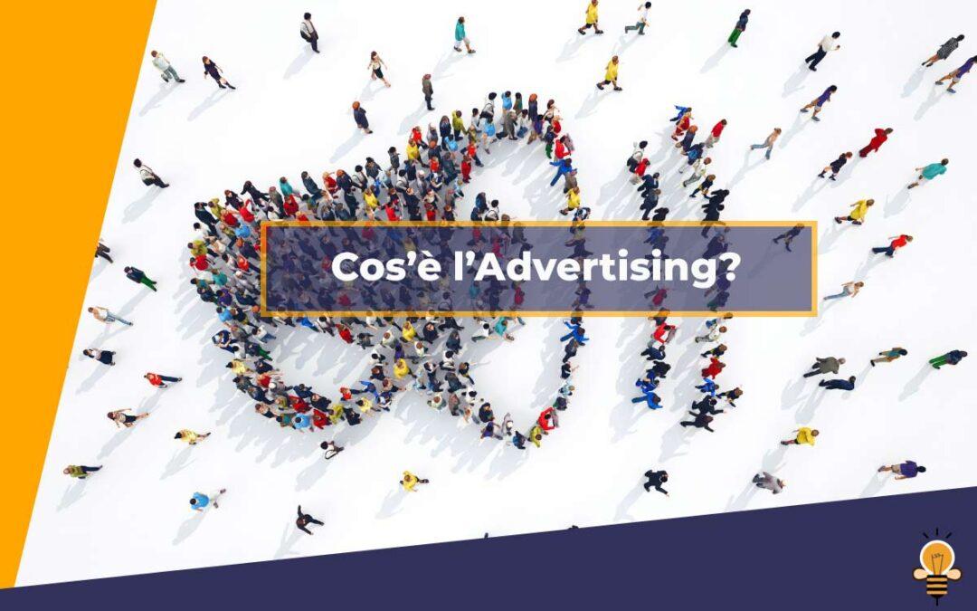 Cos'è l'Advertising