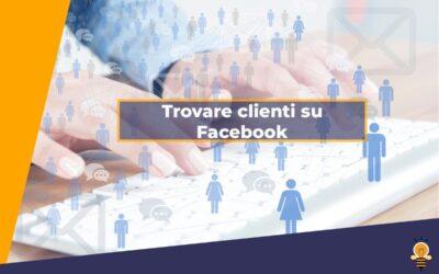Strategie per trovare clienti su Facebook