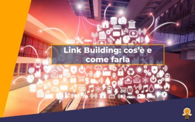 La link building: cos'è e come farla